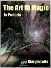 The Art Of Magic - La Profezia