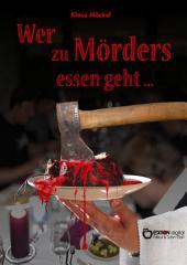 Wer zu Mörders essen geht ...: Kriminelle und andere Sprüche