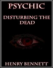 Psychic: Disturbing the Dead