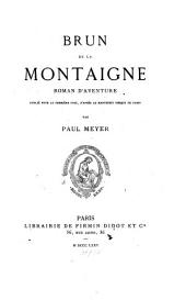 Brun de la Montaigne; roman d'aventure