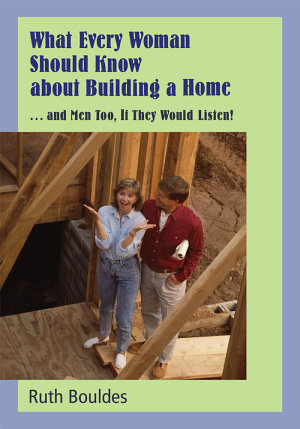 What Every Woman Should Know about Building a Home