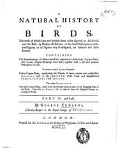 A natural history of birds: the most of which have not hitherto been figured or described ... : containing de representations of thirty-nine birds ... sixteen cooper-plates, which the figures of many curious ... anmals ..., Part 4