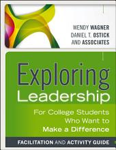 Exploring Leadership: For College Students Who Want to Make a Difference, Edition 3
