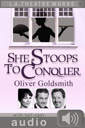 She Stoops to Conquer (with audio): Enhanced Edition with Full Cast Audio Performance