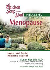 Chicken Soup for the Soul Healthy Living Series: Menopause: Important Facts, Inspiring Stories