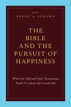 The Bible and the Pursuit of Happiness PDF