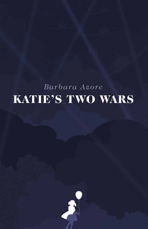 Katie's Two Wars