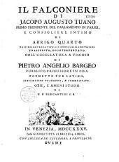 Il Falconiere di Jacopo Augusto Tuano... dall'esametro latino all'endecassillabo italiano trasferito, ed interpretato
