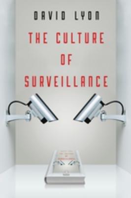 The Culture of Surveillance
