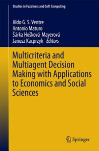 Multicriteria and Multiagent Decision Making with Applications to Economics and Social Sciences PDF