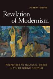 Revelation of Modernism: Responses to Cultural Crises in Fin-de-sie`cle Painting