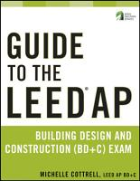 Guide to the LEED AP Building Design and Construction  BD C  Exam PDF