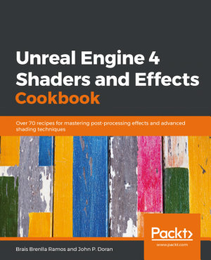 Unreal Engine 4 Shaders and Effects Cookbook PDF