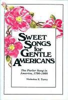 Sweet Songs for Gentle Americans PDF