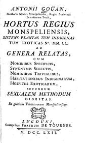 Hortus regius monspeliensis, sistens plantas tum indigenas tum exotacas No. 2200 ad genera relatas, cum nominibus specificis, synonymis selectis, etc. secundum sexualem methodum digestas