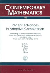 Recent Advances in Adaptive Computation: Proceedings of the International Conference on Recent Advances in Adaptive Computation, May 24-28, 2004, Zhejiang University, Hangzhou, China