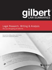 Gilbert Law Summary on Legal Research, Writing, and Analysis, 12th: Edition 12
