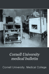 Cornell University Medical Bulletin: Volume 2, Issue 1 - Volume 4, Issue 2