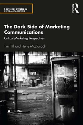 The Dark Side of Marketing Communications