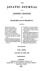 The Asiatic Journal and Monthly Register for British and Foreign India, China, and Australia: Volume 23