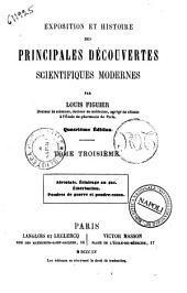 Exposition et histoire des principales découvertes scientifiques modernes Louis Figuier: Aerostats, eclairage au gaz, etherisation, poudres de guerre et poudre-coton, Volume3