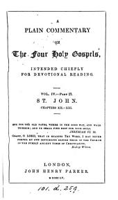 A plain commentary on the four holy Gospels [by J.W. Burgon]. 4 vols. [in 7 pt.].