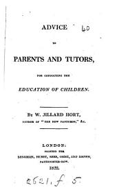 Advice to parents and tutors, for conducting the education of children