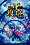 The Secret Zoo  Raids and Rescues Book