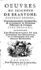 Oeuvres: ¬Les Rodomontades Et Les Juremens Des Espagnols, Et Le Discours Sur Les Belles Rétraites, Volume12
