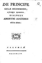 De principe gulae incommodo, ejusque remedio. Dialogus anonymi auctoris