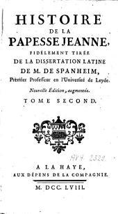 Histoire de la papesse Jeanne: fidèlement tirée de la dissertation latine de M. de Spanheim, Volume2