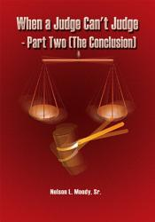 When A Judge Can T Judge Part Two The Conclusion  Book PDF
