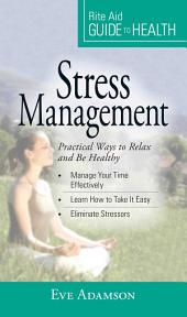Your Guide to Health: Stress Management: Practical Ways to Relax and Be Healthy
