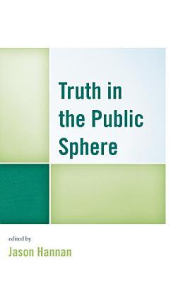 Truth in the Public Sphere PDF