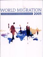 World Migration 2005 Costs and Benefits of International Migration PDF