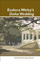 Eudora Welty s Delta Wedding PDF