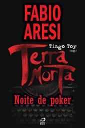 Terra Morta - Noite de Poker