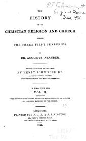 The History of the Christian Religion and Church During the Three First Centuries: Volume 2