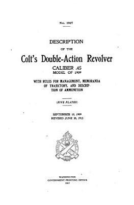 Description of the Colt's Double-action Revolver, Caliber .45, Model of 1909