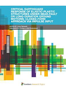 Critical Earthquake Response of Elastic Plastic Structures Under Near Fault or Long Duration Ground Motions  Closed Form Approach via Impulse Input