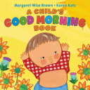 A Child s Good Morning Book Board Book