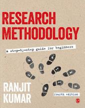 Research Methodology: A Step-by-Step Guide for Beginners, Edition 4