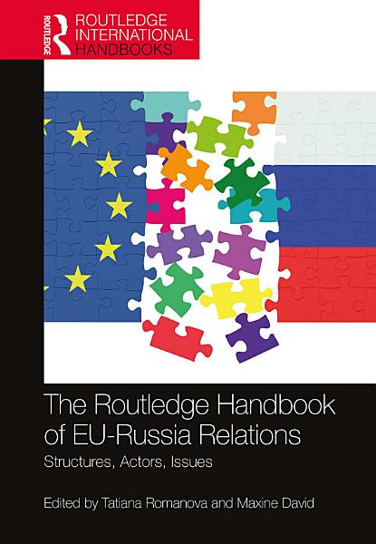 The Routledge Handbook of EU   Russia Relations PDF