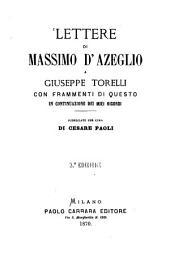 Lettere di Massimo D'Azeglio a Giuseppe Torelli: con frammenti di questo in continuazione dei Miei ricordi