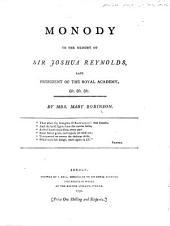 Monody to the memory of Sir Joshua Reynolds, etc
