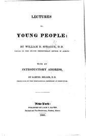 Lectures to Young People ... With an introductory address by S. Miller