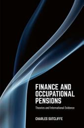 Finance and Occupational Pensions: Theories and International Evidence
