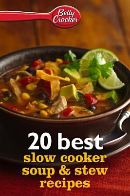 Betty Crocker 20 Best Slow Cooker Soup   Stew Recipes PDF