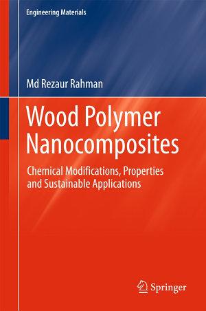 Wood Polymer Nanocomposites
