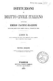 Istituzioni di diritto civile italiano: 3: Libro 2. Della distinzione dei beni, della proprietà, delle servitù, della comunione e del possesso